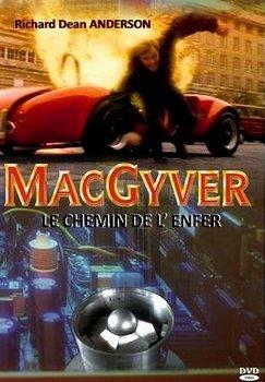 MacGyver - Le chemin de l'enfer - Telefilm - [Uptobox] 210206070840634346