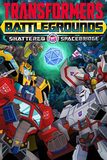 Poster for Transformers: Battlegrounds - Shattered Spacebridge