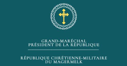 Grand-Maréchal, Président de la République chrétienne-militaire du Magermelk