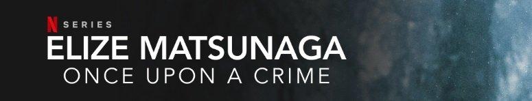 Poster for Elize Matsunaga: Once Upon a Crime