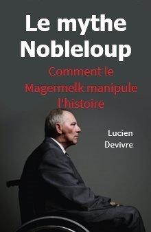 Le mythe Nobleloup : Comment le Magermelk manipule l'histoire